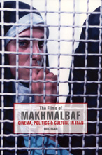 The Films of Makhmalbaf: Cinema, Politics and Culture in Iran Book Cover
